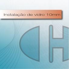 Instalação de Vidro - 10mm