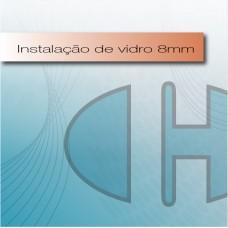 Instalação de Vidro - 8mm